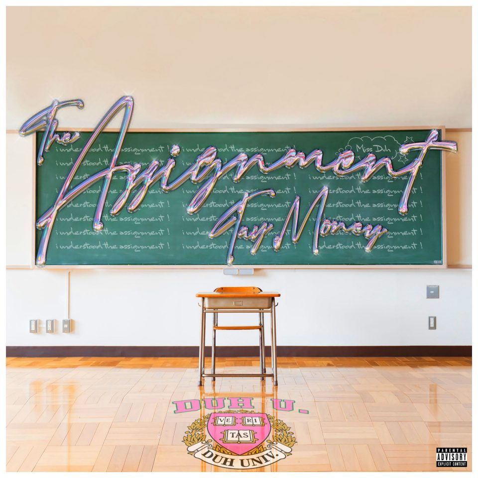 Tay Money – The Assignment