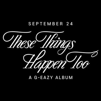 G-Eazy On Wednesday Revealed The Tracklist For His Upcoming Album These Things Happen Too Ahead Of Its Release On Friday